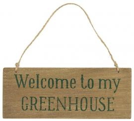 Træskilt Welcome to my Greenhouse , hemmetshjarta.dk